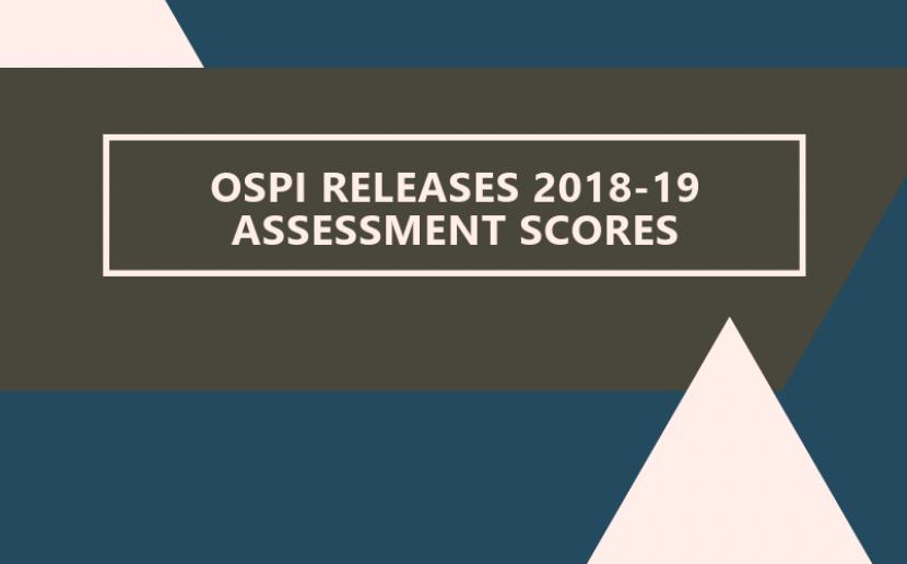 OSPI Releases Assessment Scores for 2018-19